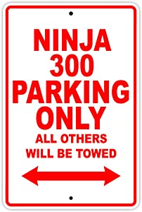 """KAWASAKI NINJA 300 Parking Only All Others Will Be Towed Motorcycle Bike Super Bike Scooter Novelty Garage Aluminum 12""""x18"""" Sign Plate"""