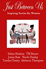 Just Between Us-Inspiring Stories by Women Kindle Edition