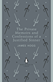The Private Memoirs and Confessions of a Justified Sinner (The Penguin English Library)