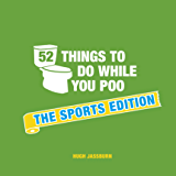 52 Things to Do While You Poo: The Sports Edition (English Edition)