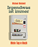 Irgendwas ist immer - Mein Tag-e-Buch (Kindle Single)