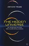 The Hidden Universe: An Investigation into Non-Human Intelligences