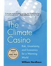 Climate Casino: Risk, Uncertainty, and Economics for a Warming World
