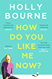 How Do You Like Me Now?: the book everyone's talking about (English Edition)