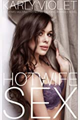Hotwife Sex -  A Hotwife Multiple Partner Wife Sharing Romance Novel Kindle Edition
