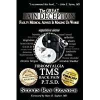 The Great Pain Deception: Faulty Medical Advice Is Making Us Worse