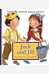 Jack and Jill (Favorite Mother Goose Rhymes) Kindle Edition