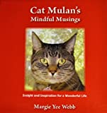 Cat Mulan's Mindful Musings: Insight and Inspiration for a Wonderful Life