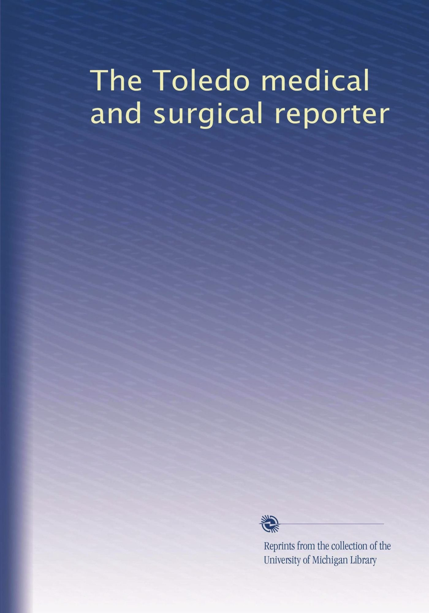 Download The Toledo medical and surgical reporter (Volume 5) ebook