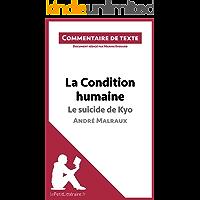 La Condition humaine d'André Malraux - Le suicide de Kyo: Commentaire de texte (French Edition)