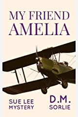 My Friend Amelia (Sue Lee Mystery Book 11) Kindle Edition