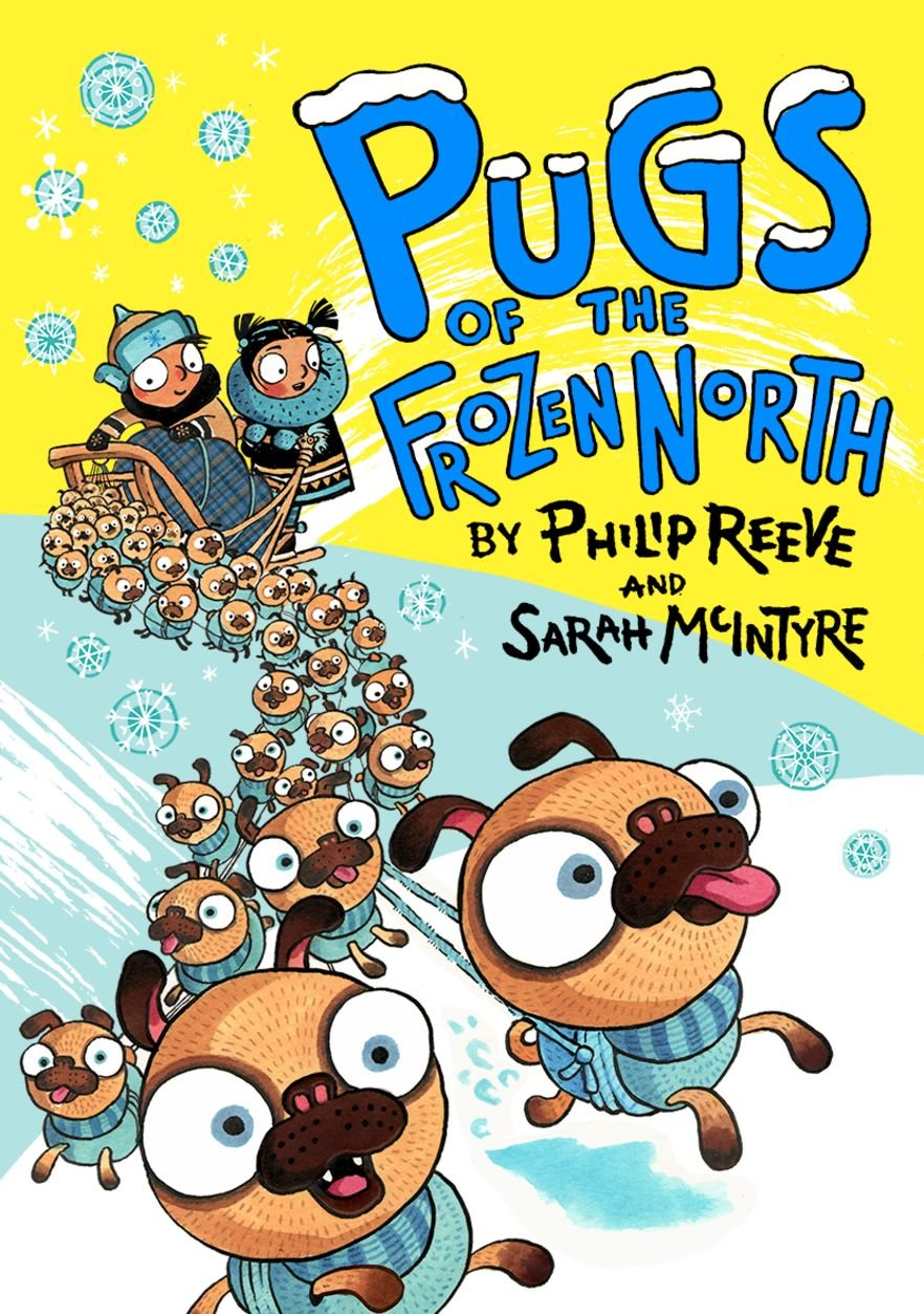 Pugs of the Frozen North: Amazon.co.uk: Reeve, Philip, McIntyre, Sarah:  9780192734570: Books