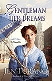 Gentleman of Her Dreams (Ladies of Distinction): A Novella