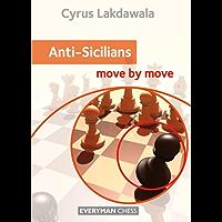 Anti-Sicilians Move by Move (English Edition)