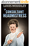 The Consultant Headmistress: corporal punishment at the templeton academy for girls (English Edition)