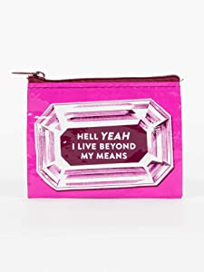 Blue Q Bags, Coin Purse, Hell Yeah I Live Beyond My Means