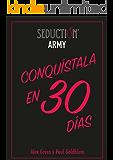 Conquístala en 30 días (Spanish Edition)