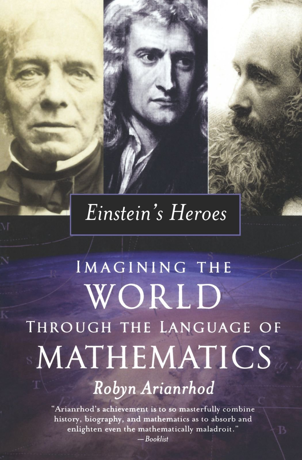 Einstein's Heroes: Imagining the World through the Language of Mathematics by Oxford University Press