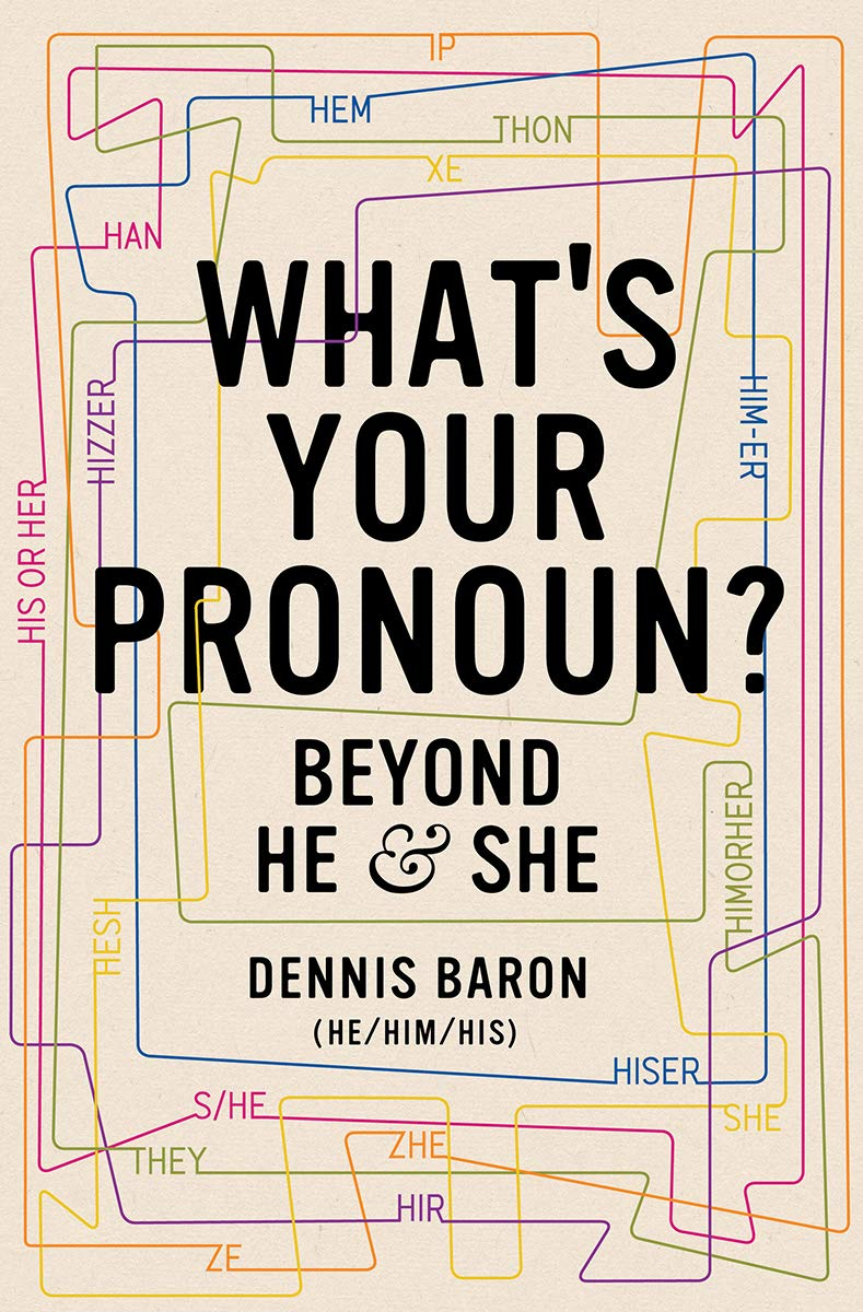 Amazon.com: What's Your Pronoun?: Beyond He and She (9781631496042): Baron,  Dennis: Books