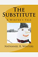 The Substitute: A Winter's Holiday Tale Kindle Edition