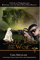 Sheep Dog and the Wolf: A Story of Terrorism and Response, and the Sheep Dogs Who Protect Kindle Edition