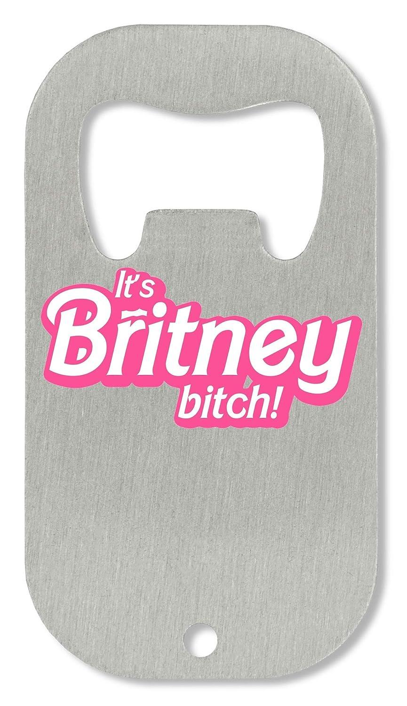 BakoIsland Its Britney Bitch Pink Design Ouvre-Bouteille