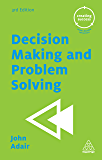 Decision Making and Problem Solving (Creating Success Book 66)