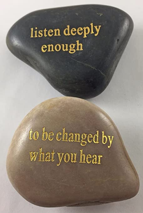Image result for listen deeply enough to be changed by what you hear