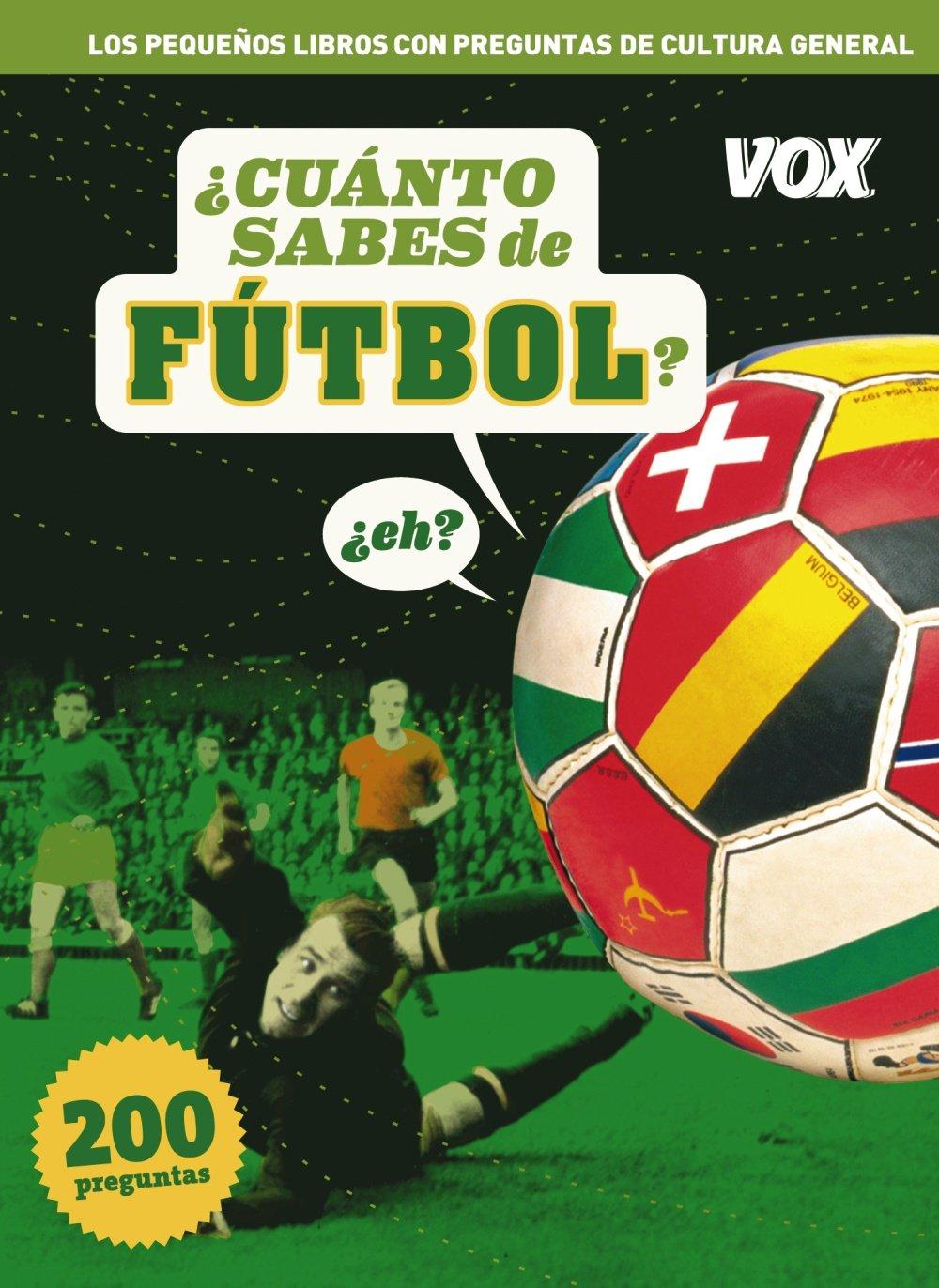 Cuanto sabes de ...Fútbol (Vox - Temáticos): Amazon.es: Aa.Vv.: Libros