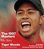 tiger woods an american master - The 1997 Masters: My Story