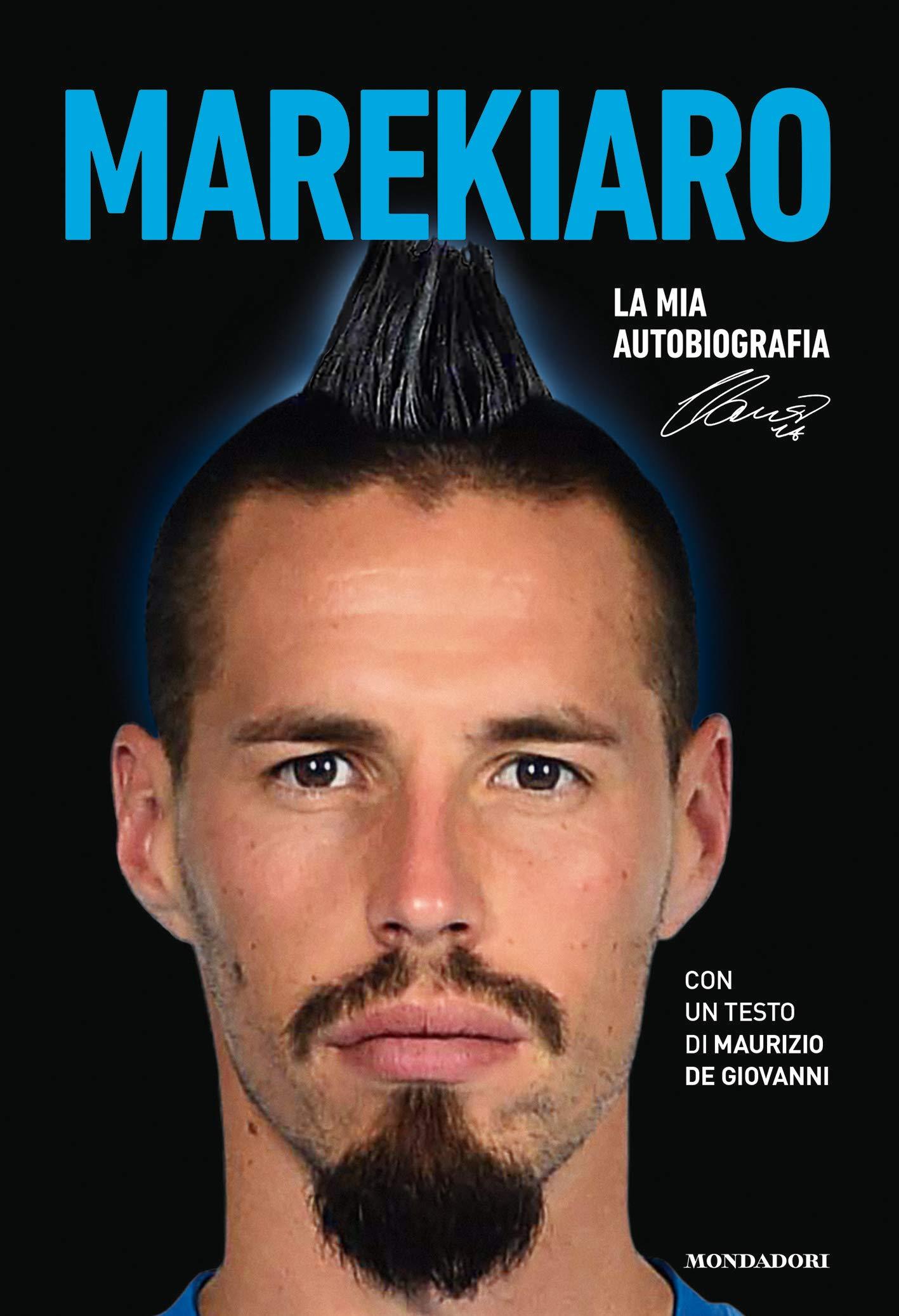 Marekiaro. La mia autobiografia Copertina flessibile – 11 set 2018 Marek Hamsík Mondadori Electa 8891819131 Altra non illustrata