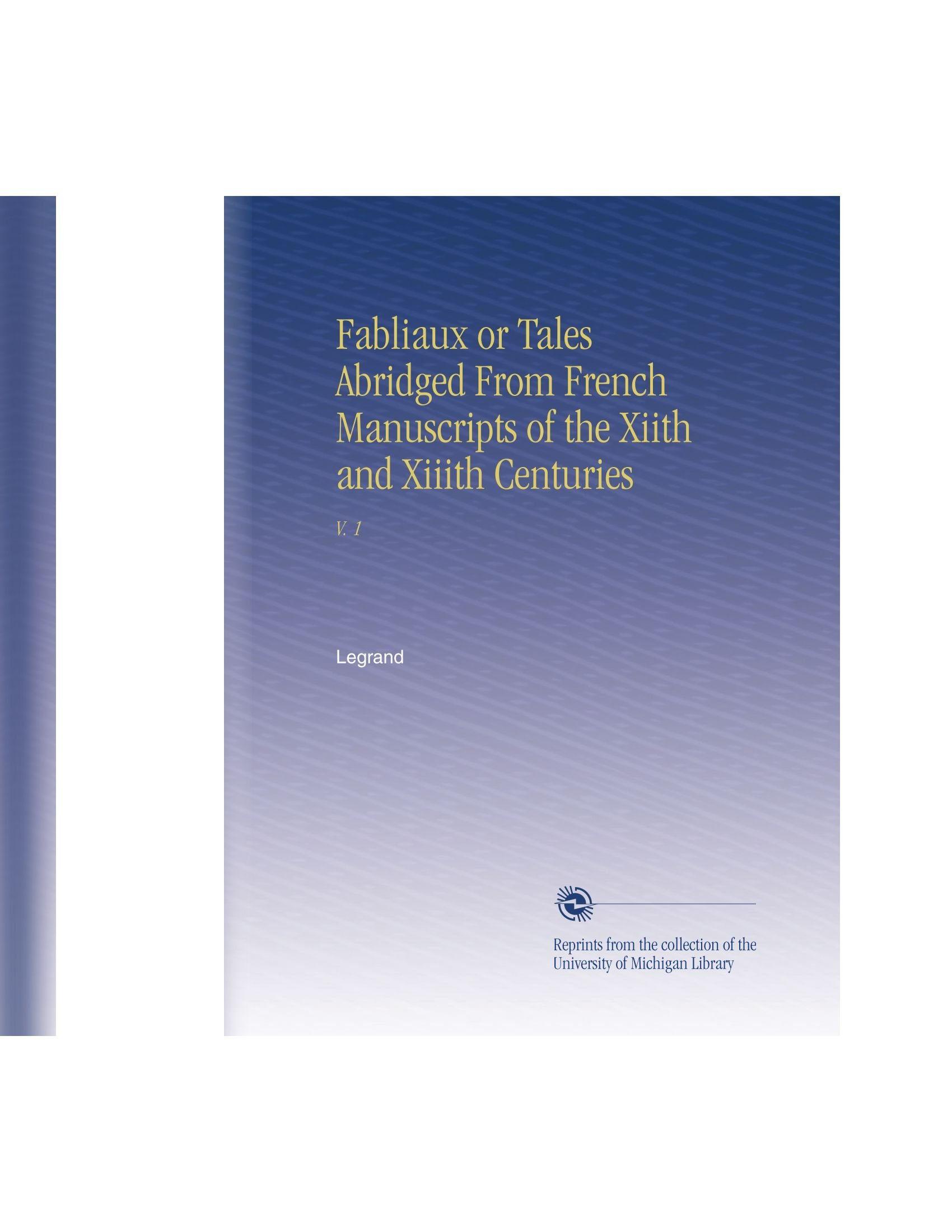 Download Fabliaux or Tales Abridged From French Manuscripts of the Xiith and Xiiith Centuries: V. 1 pdf
