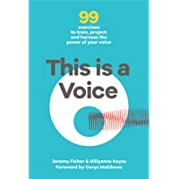 This This is a Voice: 99 exercises to train, project and harness the power of your voice