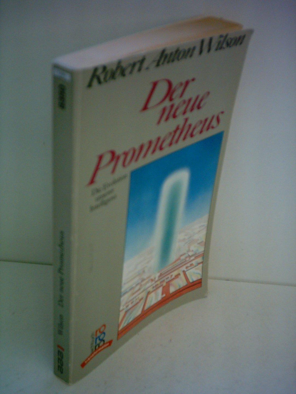 Robert Anton Wilson: Der neue Prometheus - Die Evolution unserer Intelligenz