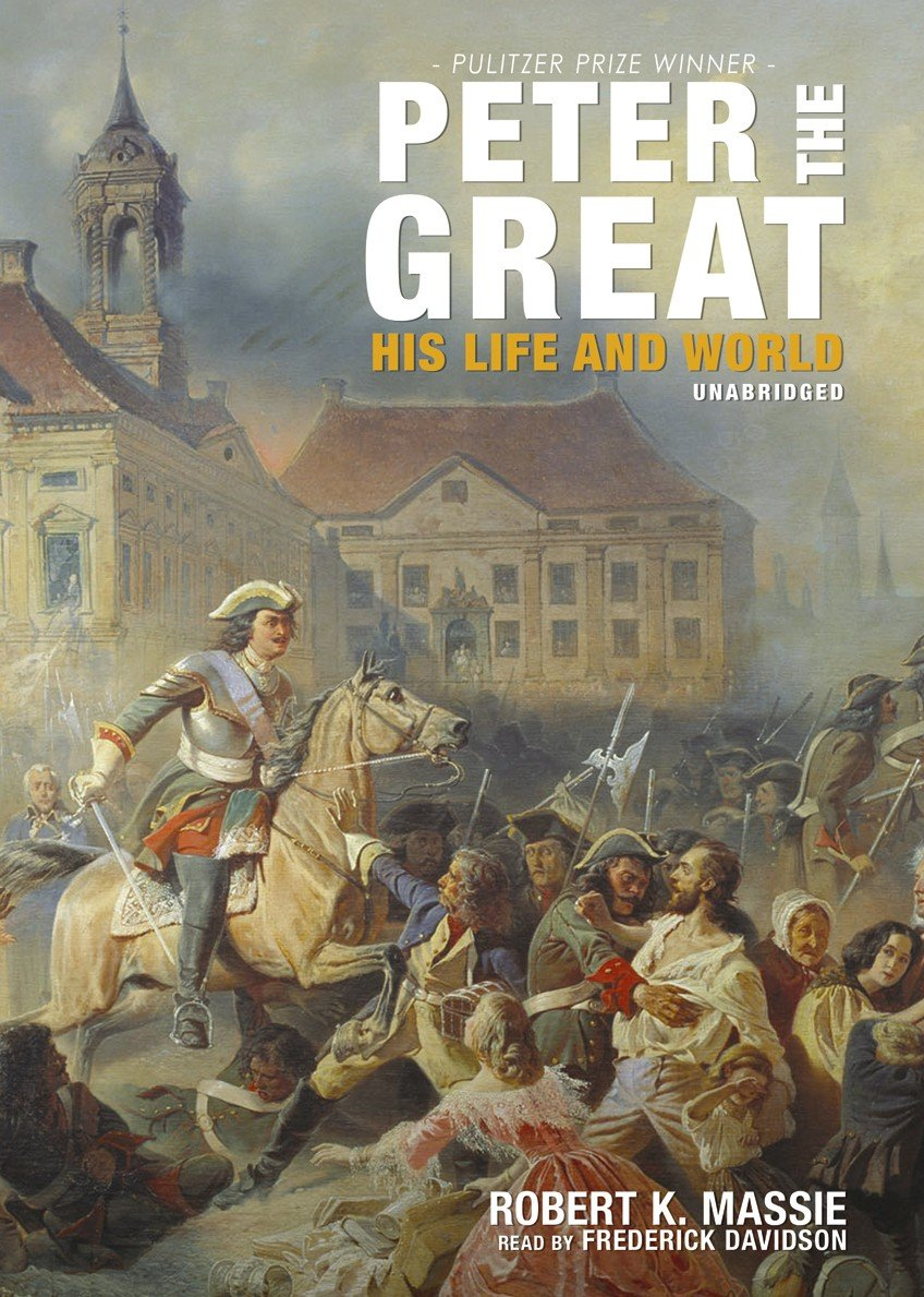 Peter the Great: His Life and World by Blackstone Audio, Inc.