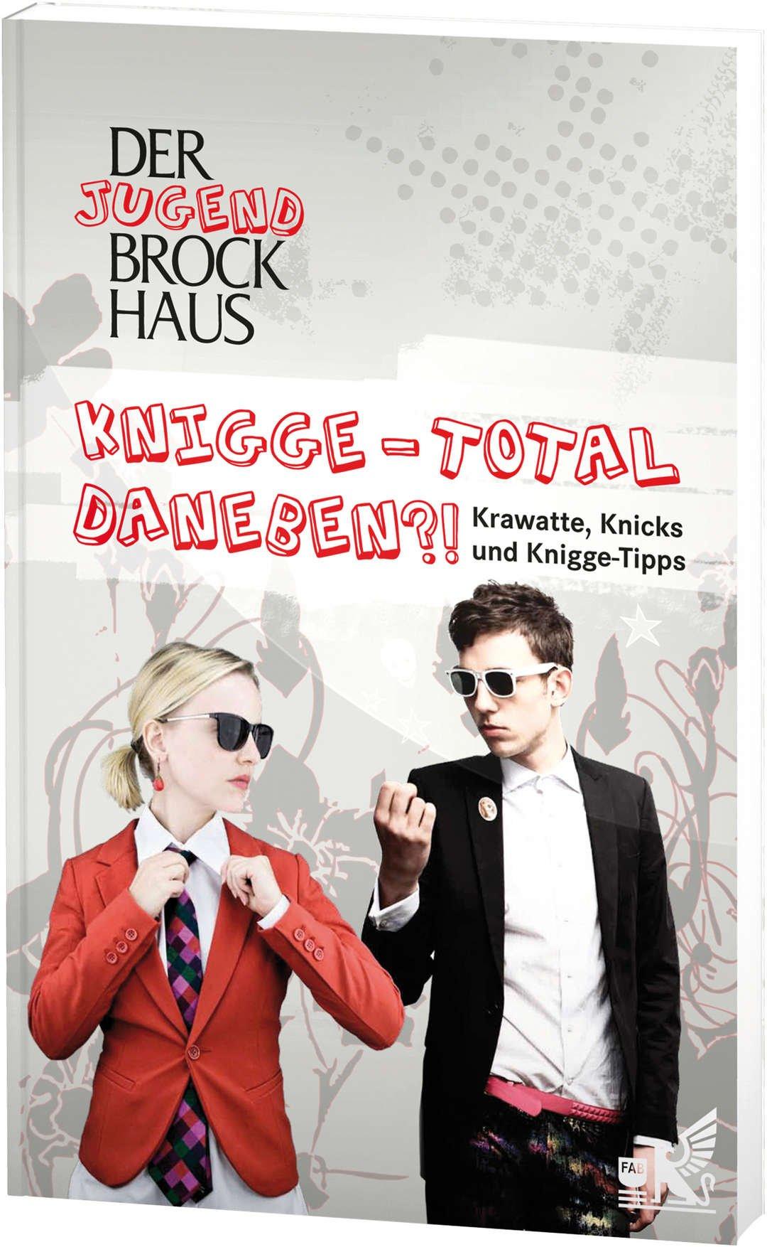 Der Jugend Brockhaus Knigge - Total daneben?!: Krawatte, Knicks und Knigge-Tipps