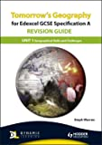 Tomorrow's Geography for Edexcel Specification A Revision Guide: Unit 1 Geographical Skills and Challenges (TG)