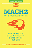 Richard Bliss Brooke's Mach2: Master Self-Motivation & Stay on Fire fo Life: Naturally Unleash Your Power Within…