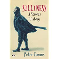 Silliness: A serious history