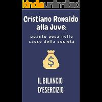 Il bilancio d'esercizio: Cristiano Ronaldo alla Juve, quanto pesa nelle casse della società