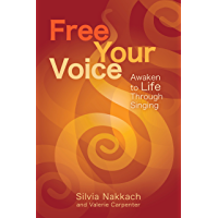 Free Your Voice: Awaken to Life Through Singing book cover