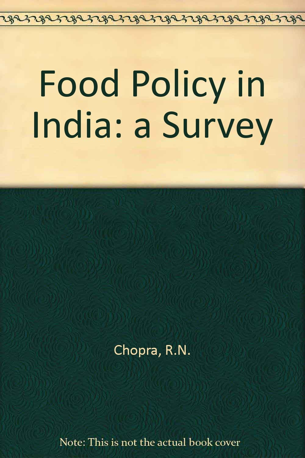 Food Policy in India: A Survey: R  N  Chopra: 9788170760085