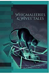 Whigmaleeries & Wives' Tales Kindle Edition