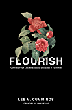 FLOURISH: Planting Your Life Where God Designed it to Thrive