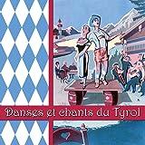 Danses et chants du Tyrol