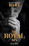 My Royal Sin (Mills & Boon Dare) (Arrogant Heirs, Book 2)