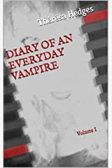Diary Of An Everyday Vampire: Volume I Kindle Edition