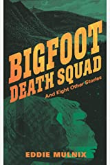 Bigfoot Death Squad: and Eight Other Stories Paperback
