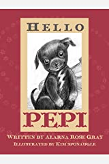 Hello Pepi (Hello Pepi: A Toy Dog is for Real Book 1) Kindle Edition