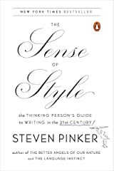 The Sense of Style: The Thinking Person's Guide to Writing in the 21st Century Kindle Edition